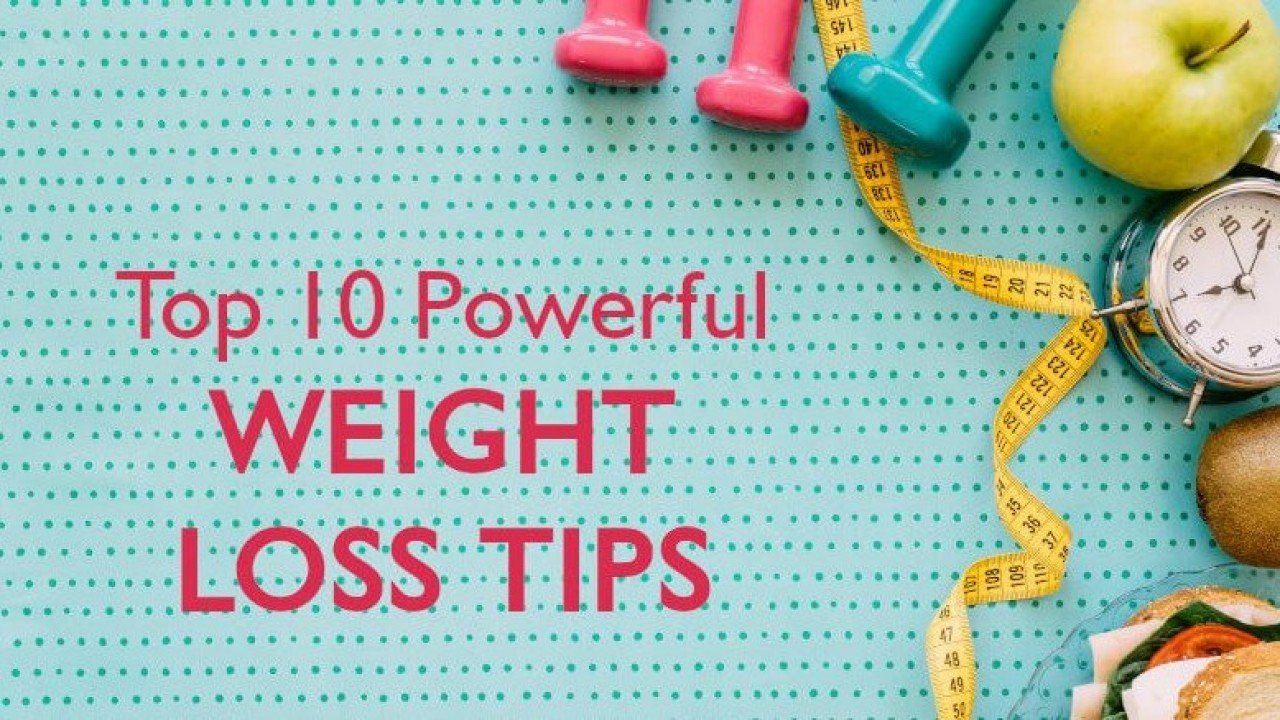 Weight Loss Tips | 10 Powerful Weight Loss Tips In 2020